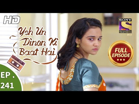 Yeh Un Dinon Ki Baat Hai - Ep 241 - Full Episode - 6th August, 2018
