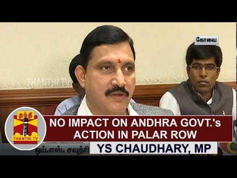 No-Impact-on-Andhra-Govts-action-in-Palar-Row--YS-Chaudhary-MP-Thanthi-TV