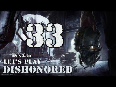 #33 Dishonored (Финал) Прохождение от DenX3m
