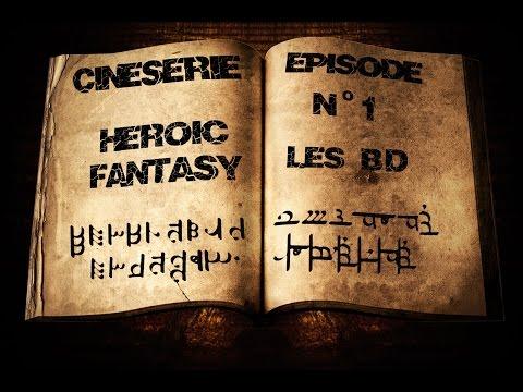 Ciné Série: HEROIC FANTASY #1: Les BD