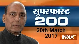 Superfast 200 | 20th March, 2017, 07:30 PM ( Full Segment ) - India TV