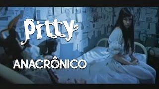 PITTY - Anacrônico