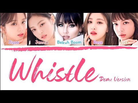 BLACKPINK - 'WHISTLE (휘파람)(OFFICIAL DEMO VER.)' ft. Bekuh Boom (Color Coded Lyrics Eng/Rom/Han/가사)