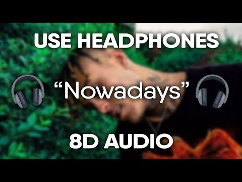 Video Lil Skies - Nowadays (8D Audio) 🎧 download in MP3, 3GP, MP4, WEBM, AVI, FLV January 2017