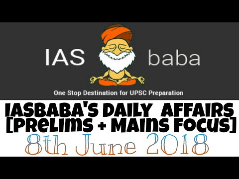 IASbaba's Daily Current Affairs [Prelims + Mains] Focus -8th June 2k18
