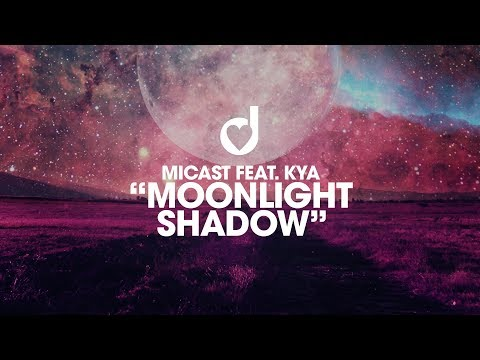 Micast feat. Kya – Moonlight Shadow