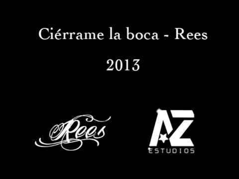"""Rees – """"Ciérrame la boca"""" [Single]"""