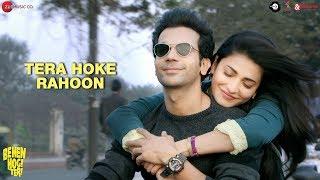 Tera Hoke Rahoon Song - Arijit Singh | Behen Hogi Teri