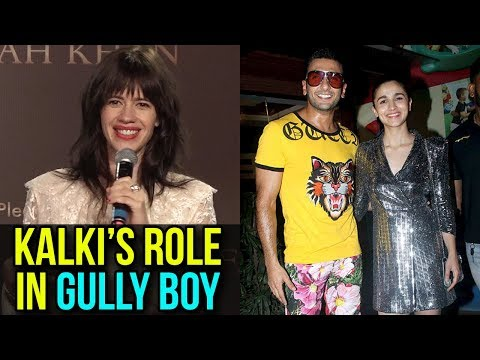 Kalki Koechlin Talks About Her Role In Gully Boy |