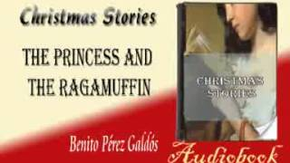 The Princess and the Ragamuffin Benito Pérez Galdós Audiobook Christmas Stories