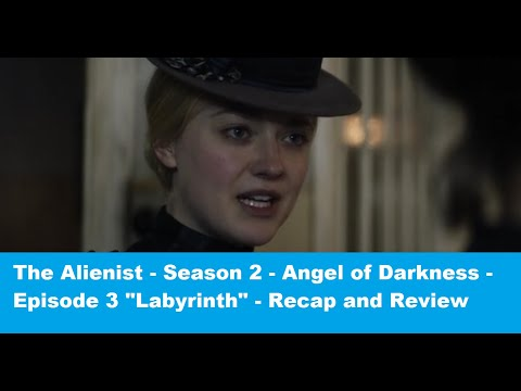 The Alienist Season 2: Angel of Darkness - Episode 3 - Labyrinth - Recap and Review