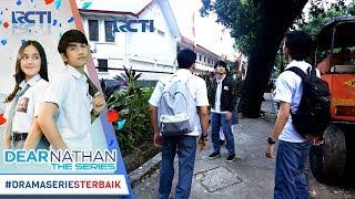 Nonton Dear Nathan The Series   Hampir Aja Salma Celaka Untung Ada Nathan  3 Oktober 2017  Film Subtitle Indonesia Streaming Movie Download