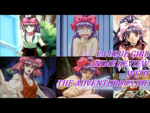LA BLUE GIRL - ANIME REVIEW WITH THE ADVENTUROUS JOE
