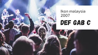Video Def Gab C Ibu Kota Cinta, Cinta Sakti, Marilah Maria (Retrospektif) LIVE!  IKON Malaysia 2007 MP3, 3GP, MP4, WEBM, AVI, FLV Agustus 2018