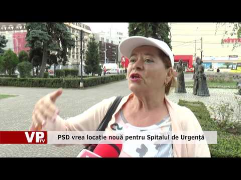 PSD vrea locație nouă pentru Spitalul de Urgență