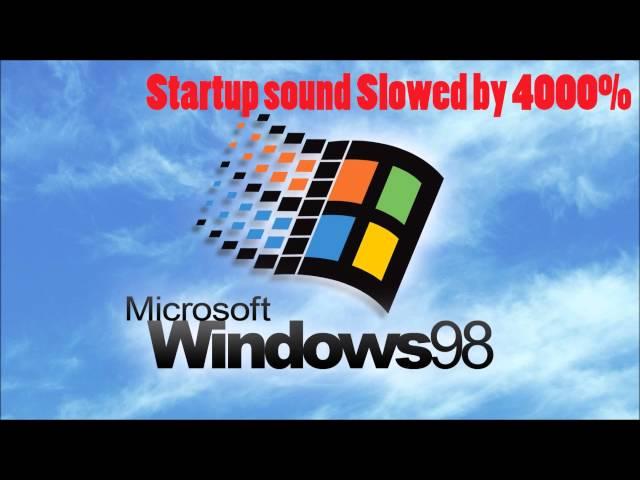 Windows 98 startup sound slowed 4000 for Windows 95 startup sound