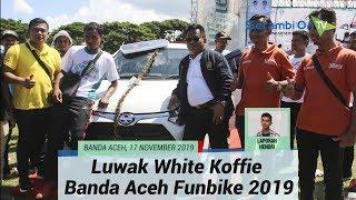 Serba-Serbi Luwak White Koffie Banda Aceh Funbike 2019 di Blangpadang Berhadiah Mobil