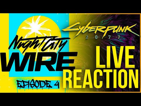 Cyberpunk 2077 Night City Wire Episode 4 LIVE Reaction / Analysis