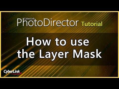 PhotoDirector - How to use the Layer Mask | CyberLink