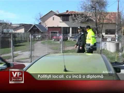 Poliţişti locali, cu încă o diplomă
