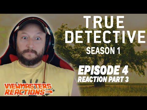 TRUE DETECTIVE SEASON 1 EPISODE 4 PART THREE REACTION