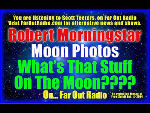 Moon Anomalies & Secret Space Program Conference Preview-Robert Mornigstar FarOutRadio 6.23.14
