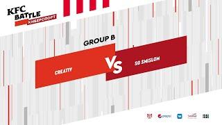 Creativ vs So smislom, KFC Battle 2019 Closed Qualifier, bo3, game 3 [4ce & Lex]
