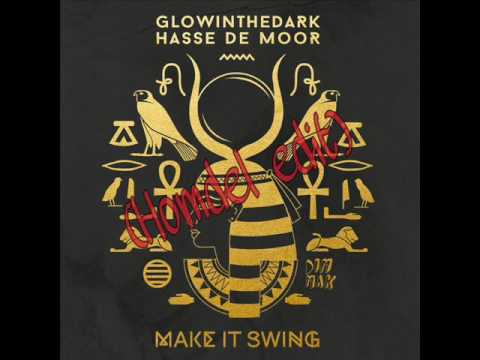 GLOWINTHEDARK & Hasse De Moor - Make It Swing (Homdel Edit) (видео)