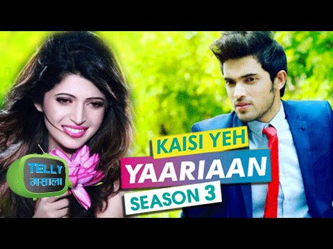 Revealed: Parth Samthaan In Kaisi Yeh Yaariaan 3 W