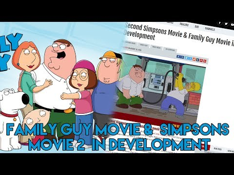 News: Family Guy Movie, Simpsons Movie 2 in Development!