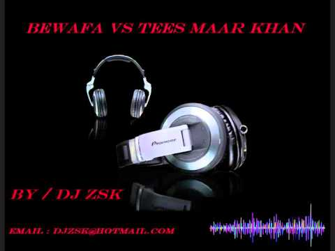 Video Bewafa vs Tees Maar Khan (DJ ZSK / Remix) download in MP3, 3GP, MP4, WEBM, AVI, FLV January 2017