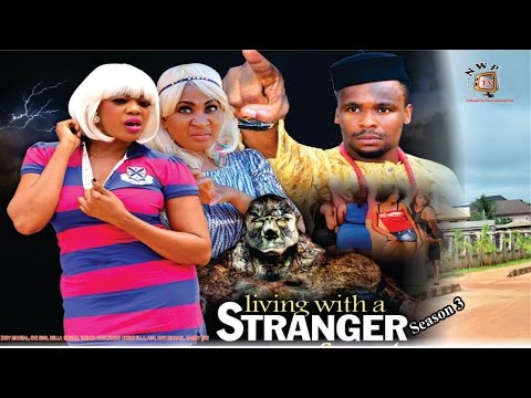 Living with A Stranger  season 4    - 2016 Latest Nigerian Nollywood movie