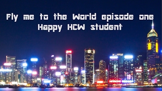 Fly me to the world episode one- Happy HCW student