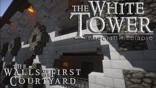 Minecraft Timelapse: The White Tower Part 03 - The Walls of the First Courtyard