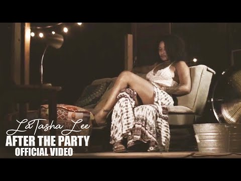 LaTasha Lee   - After The Party - (Official Music Video)