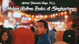Jurnal Indonesia Kaya 22: Malam Kelima Belas di Singkawang