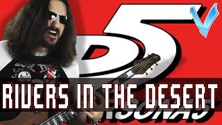 Here's an Epic Metal Cover of Rivers In The Desert From Persona 5!👇Download the song here👇iTunes: http://apple.co/2sxelGgSpotify: http://bit.ly/2uu9VSbGoogle Play: http://bit.ly/2t1sH5wAmazon: http://amzn.to/2utUiKiPatreon: http://www.patreon.com/littlevmillsTwitter: https://twitter.com/LittleVMillsBandcamp: http://littlev.bandcamp.comTwitch: http://www.twitch.tv/littlevmillsLittle V proudly endorses Jericho Guitars, and Timber Tones Guitar Picks:http://www.jerichoguitars.com/http://www.timber-tones.com/