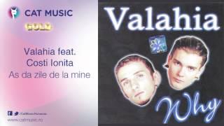 Valahia feat. Costi Ionita - As da zile de la mine