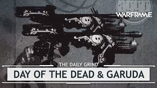 Warframe: Garuda Info & Day of the Dead Event Coming Soon! [thedailygrind]