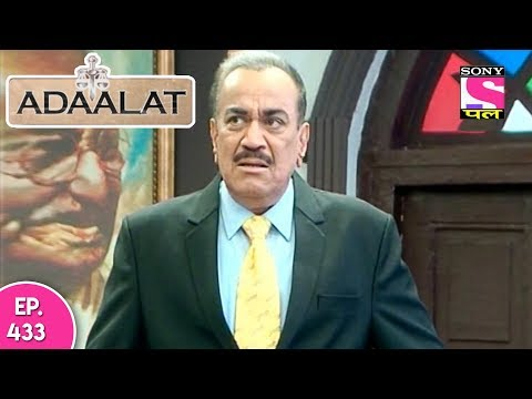 Adaalat - अदालत - Episode  433 - 30th November , 2017