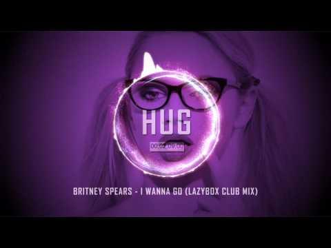 Britney Spears - I Wanna Go (Lazybox Club Mix)