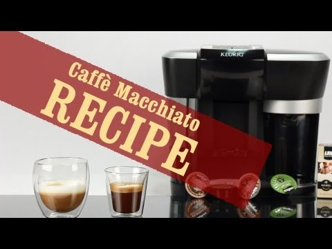 Caffè Macchiato – Quick and Easy recipe with Keurig Rivo Espresso Machine