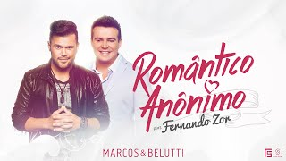 Marcos & Belutti part. Fernando Zor - Romântico Anônimo