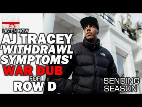 AJ TRACEY | WITHDRAWAL SYMPTOMS (SENDING FOR ROW D)@AJFromTheLane