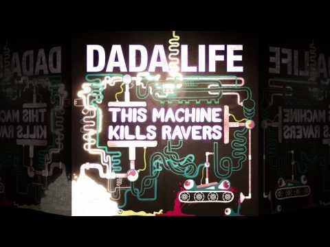 This Machine Kills Ravers (Original Mix) - Dada Life