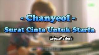 Download Video Chanyeol - Surat Cinta Untuk Starla (EXO Version) MP3 3GP MP4