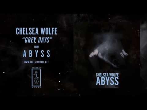 Chelsea Wolfe - Grey Days lyrics