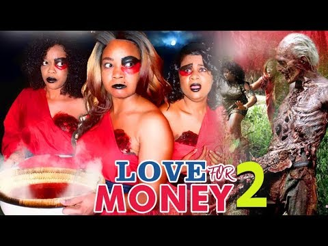 LOVE FOR MONEY 2 - 2017 LATEST NIGERIAN NOLLYWOOD MOVIES