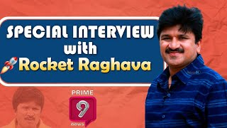 Special Interview With Rocket Raghava