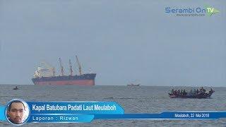 Kapal Batubara Padati Laut Meulaboh